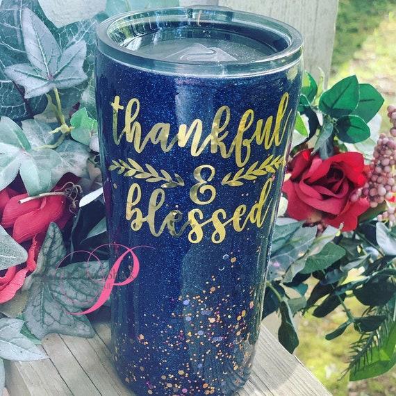 Thankful & Blessed Glitter Tumbler,Glitter Tumbler Personalized, Tumbler