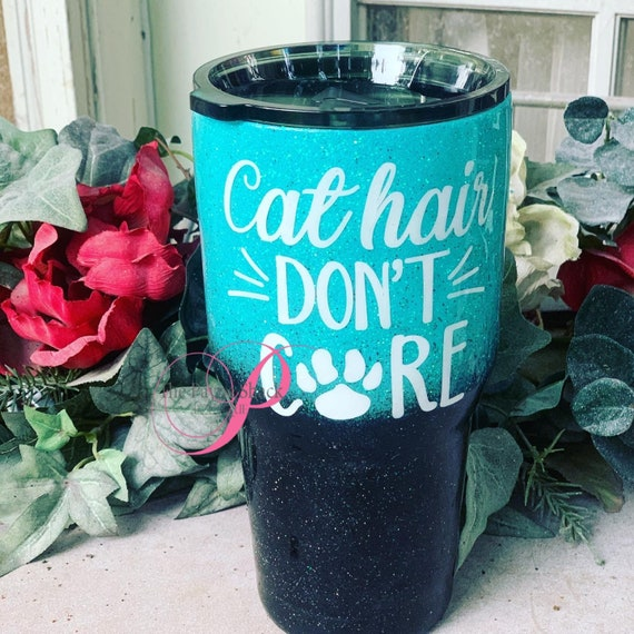 Cat Hair Don't Care Glitter Cup, Glitter Tumbler Personalized, Tumbler