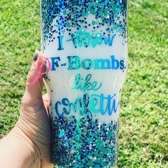 F bombs like Confetti Tumbler, Glitter Tumbler Personalized, Tumbler
