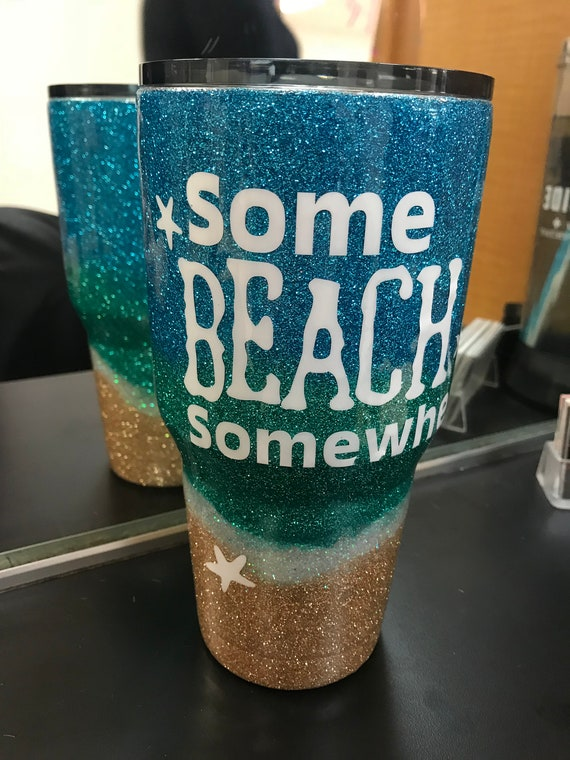 Some Beach Somewhere Tumbler Cup, Glitter Tumbler Personalized, Tumbler