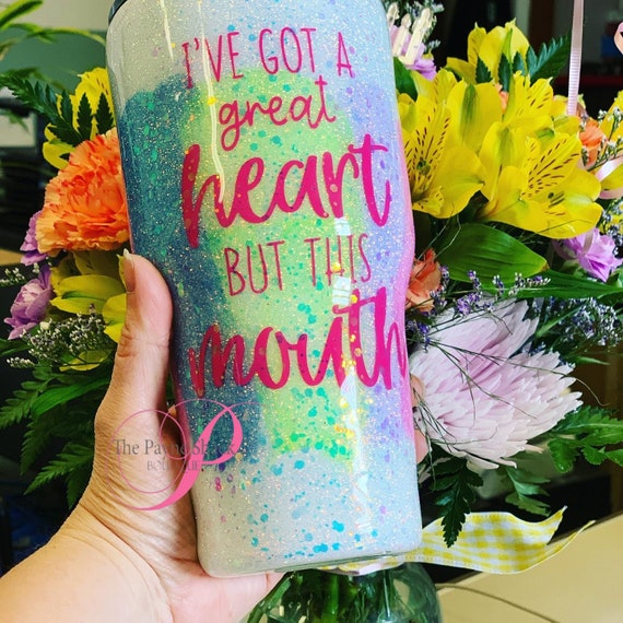 I have a great heart, but this mouth Tumbler, Personalized Cup