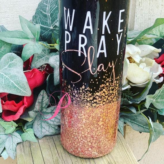 Wake Pray Slay Glitter Tumbler, Personalized Glitter Cup, Tumbler