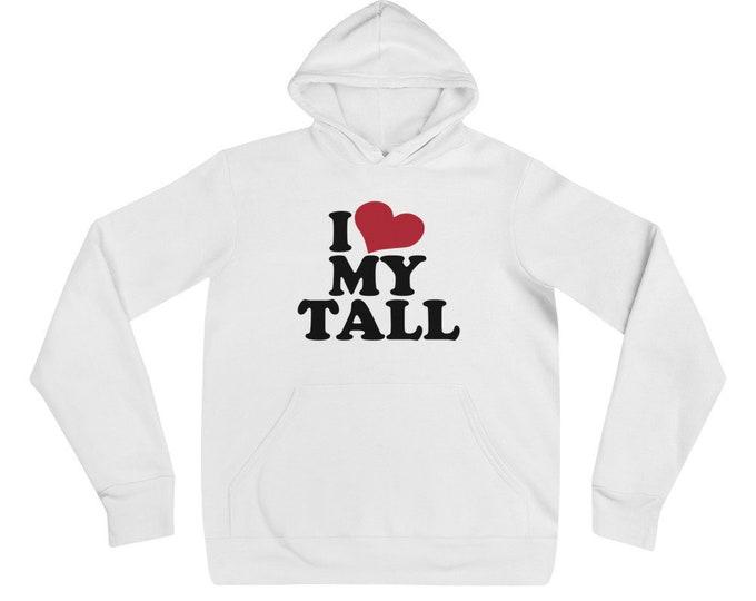 I love My Tall Hoodie