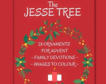Jesse Tree - 28 Ornaments for Advent with Family Devotions & Images to Colour