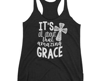Its all about that amazing Grace Christian Inspiration Tank
