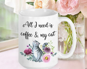 Coffee and my Cat, Cat Mom Mug, Cat Mom Gift, Cat Mama, Gifts for Cat Moms, Gifts for Cat Lovers, Gifts for Women, Gifts for Friends