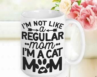 Not a Regular Mom, Cat Mom Mug, Cat Mom Gift, Cat Mama, Gifts for Cat Moms, Gifts for Cat Lovers, Gifts for Women, Gifts for Friends