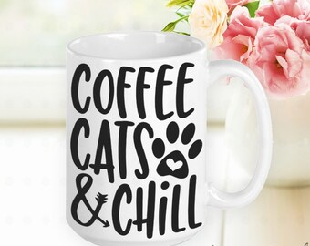 Coffee Cats & Chill, Cat Mom Mug, Cat Mom Gift, Cat Mama, Gifts for Cat Moms, Gifts for Cat Lovers, Gifts for Women, Gifts for Friends