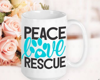 Peace Love Rescue, Dog Mom Mug, Dog Mom Gift, Dog Mama, Gifts for Dog Moms, Gifts for Dog Lovers, Gifts for Women, Gifts for Friends
