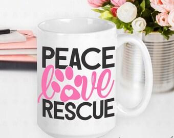 Peace Love Rescue in Pink, Dog Mom Mug, Dog Mom Gift, Dog Mama, Gifts for Dog Moms, Gifts for Dog Lovers, Gifts for Women, Gifts for Friends