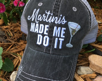 Hats  { Red wine made me do it } Martinis made me do it.