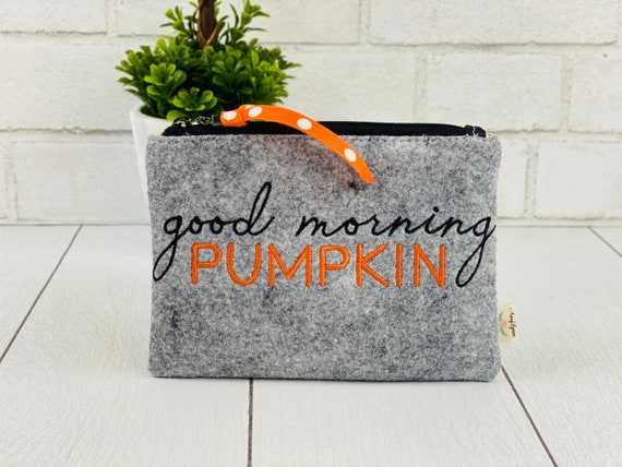 "Wool Felt Coin Purse Embroidered  ""Good Morning Pumpkin"""