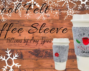 Wool Felt Coffee Sleeve™ PDF Pattern, this is NOT a Physical Item