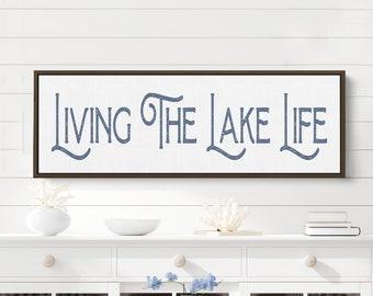 Living The Lake Life | Rustic Lake House Sign