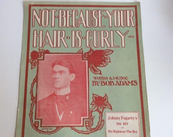 Antique Sheet Music, Not Because Your Hair is Curly