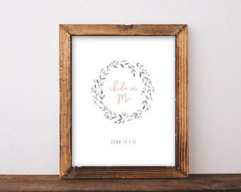 Abide in Me - 5x7 or 8x10 Print - John 15 - I Am the Vine - Christian Art Print