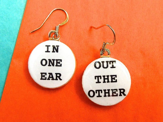 Quote jewelry, quote earrings, funny jewelry, funny earrings, sassy earrings, sassy jewelry, snarky earrings, snarky jewelry, humorous,humor