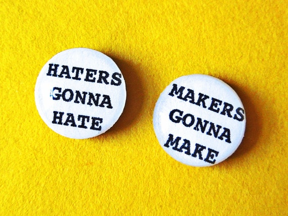 "Quote Stud Earrings ""Haters Gonna Hate, Makers Gonna Make"" Sassy Quote Earrings Witty Quote Earrings Snarky Quote Earrings Quote Jewelry"
