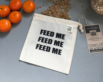 Reusable Sandwhich Snack bag / organic cotton Made in the USA / FEED ME