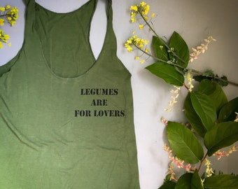 Vegan shirt / Legumes are for lovers  / Original Art tank /  Women's cut raw edge / vegan police