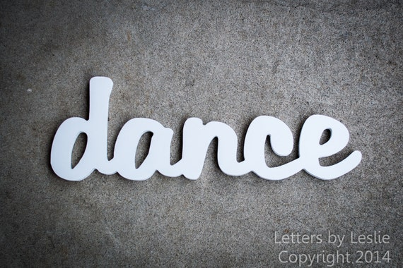 Wooden Inspirational Wall Word - dance Wall Decor, Dance, Girls Wall Art, Girls Room Decor, Dance Teacher Gifts, Dance Recital Gift, Letters