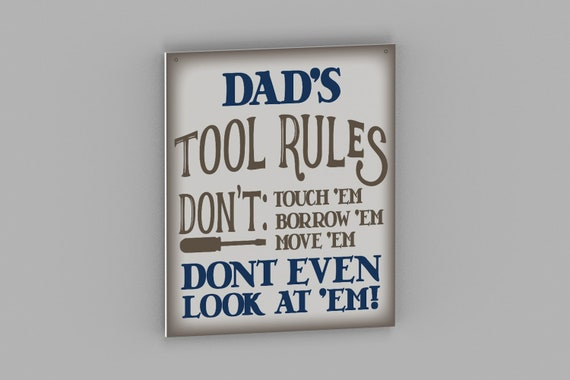 Father's Day Gift, Dad's Tool Rules Sign, Workshop or Garage Sign