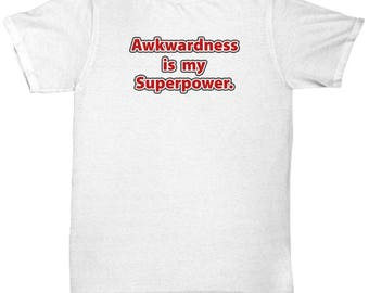 Awkwardness is my Superpower Shirt Nerd Gift Geek Dork Nerdy Awkward