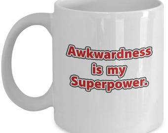Awkwardness is my Superpower Mug Nerd Gift Coffee Cup Geek Awkward