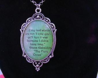 Diana Gabaldon quote necklace