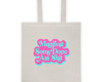 Manifest Some Dope Ass Shit Funny Tote bag