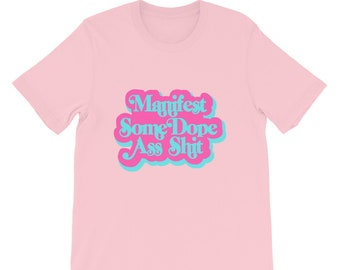 Manifest Some Dope Ass Shit Short-Sleeve Unisex T-Shirt