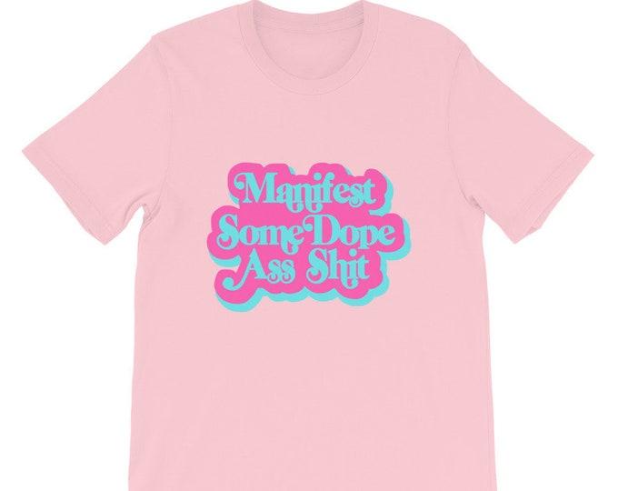 Manifest Some Dope Ass Shit Short-Sleeve Unisex T-Shirt