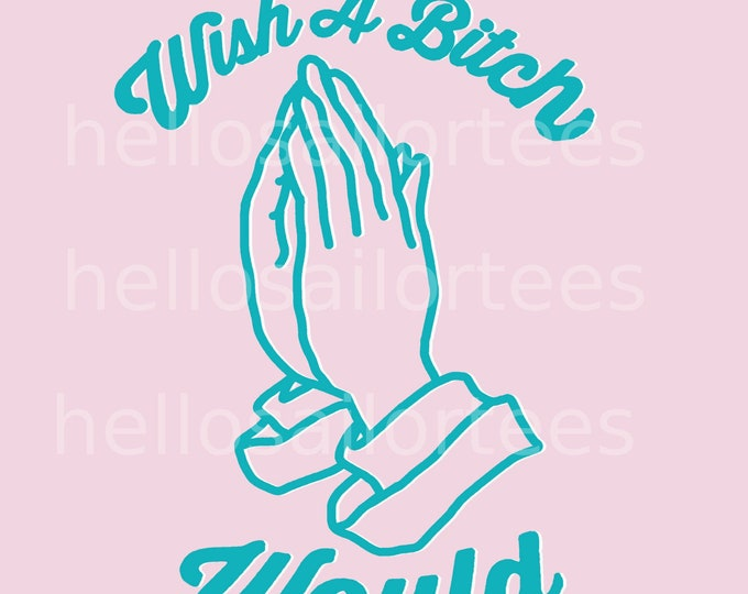 Downloadable Digital Art Print Wish A Bitch Would Drawing Illustration