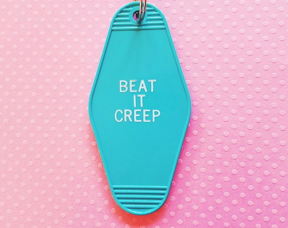 Beat It Creep Retro Motel Hotel Room Vintage Funny Keychain