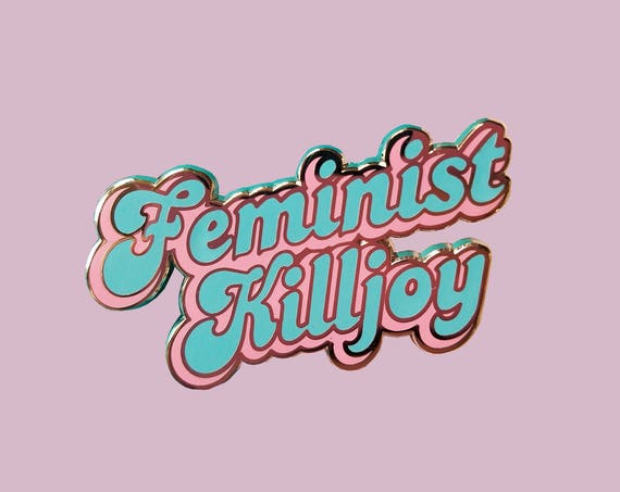 Feminist Killjoy Retro Hard Enamel Lapel Pin