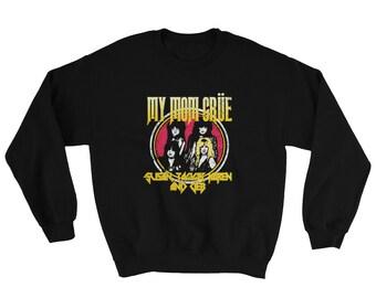 My Mom Crue Motley Metal Band Parody Sweatshirt