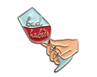 Bad Habits Wine Glass Enamel Pin