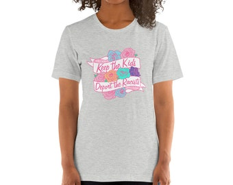 Keep the Kids Deport the Racists Roses Banner Short-Sleeve Unisex T-Shirt