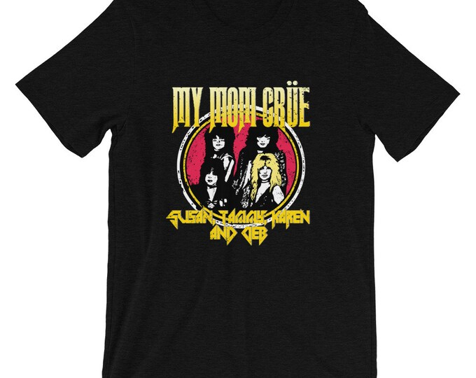 My Mom Crue Motley Parody Metal Short-Sleeve Unisex T-Shirt