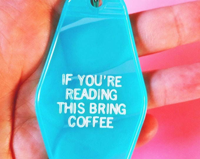 If You're Reading This Bring Coffee Retro Motel Hotel Blue Key Chain Funny
