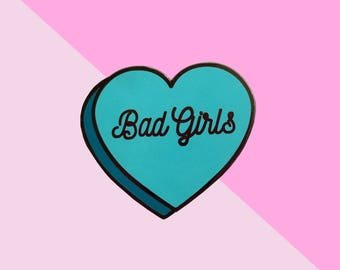 Bad Girls Hard Enamel Conversation Heart Pin
