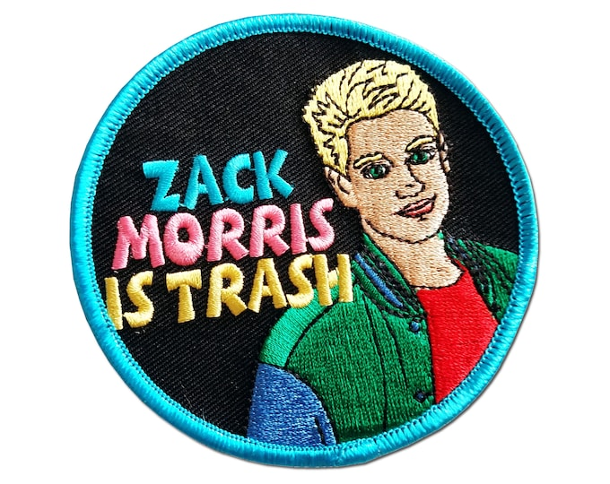 Zack Morris is Trash iron on Saved By the Bell Patch