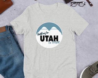 Nothing in Utah is Flat Funny Mountain Short-Sleeve Unisex T-Shirt