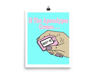 If The Apocalypse Comes Beep Me Buffy the Vampire Slayer Funny Poster