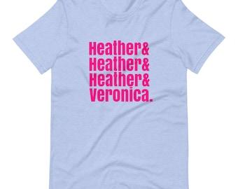 Heathers Veronica 80s Teen Horror Comedy Short-Sleeve Unisex T-Shirt