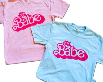 Not Your Babe 90's Barbie Pastel Pink or Blue TShirt