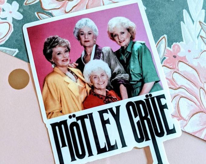 Golden Girls Girls Girls Motley parody Sticker Car