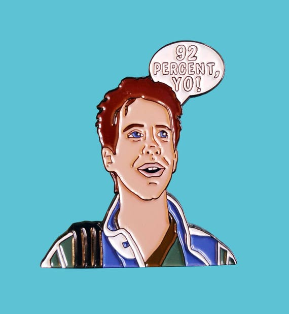 Can't Hardly Wait Kenny Fisher Soft Enamel Pin 92 Percent Yo 90's Movie Quotes