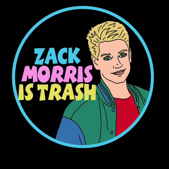 Presale* Zack Morris is Trash iron on Saved By the Bell Patch