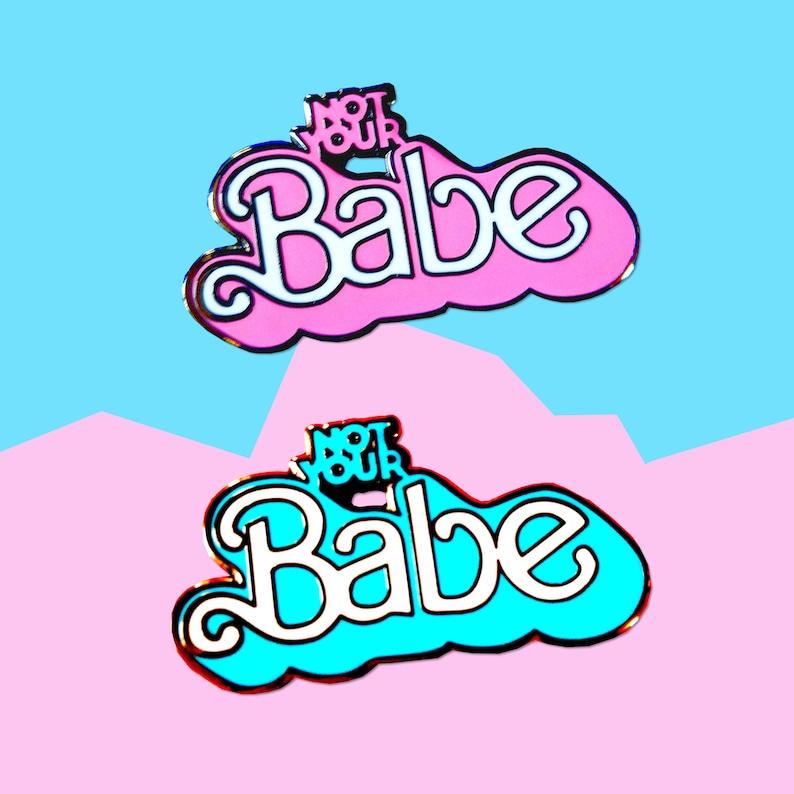 Not Your Babe 90's Feminist Hard Enamel Pin